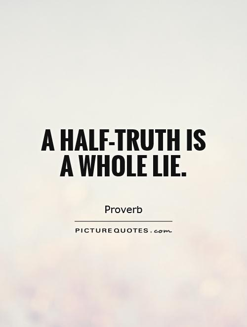 A half-truth is a whole lie Picture Quote #1