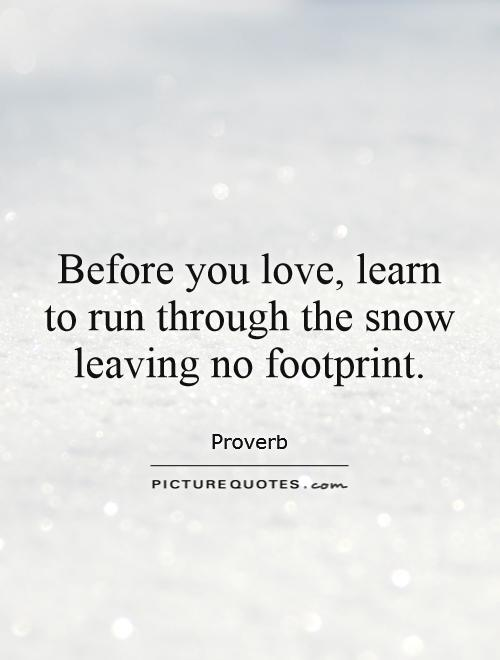 Winter Sayings Tumblr Before you love, learn...