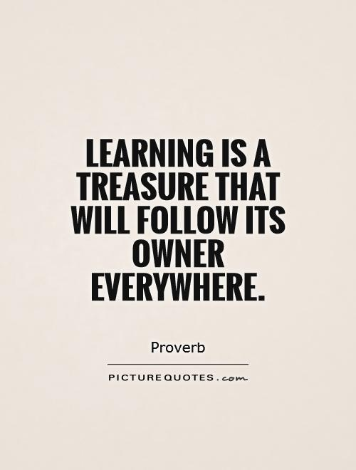 Learning is a treasure that will follow its owner everywhere Picture Quote #1