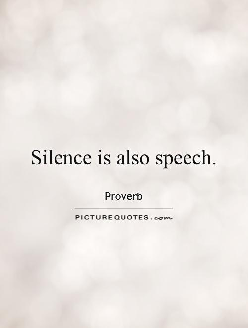Silence is also speech Picture Quote #1