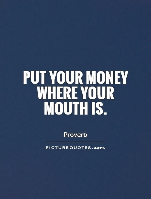 Put Your Money Where Your Mouth Is Video 69
