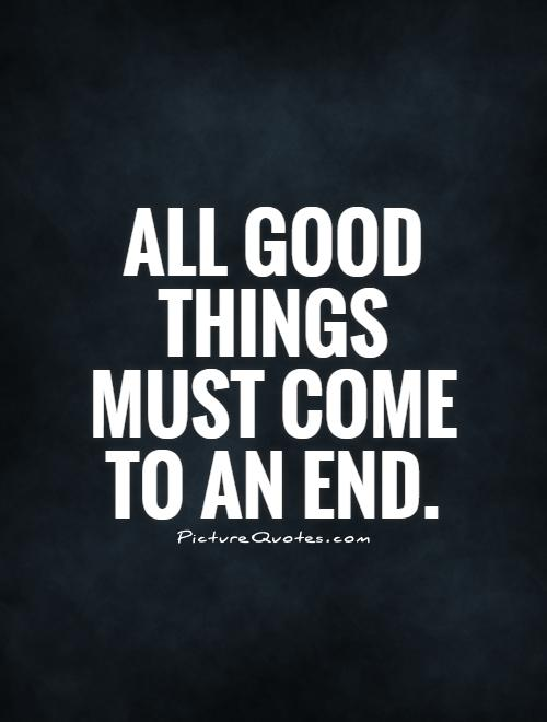 all good things come to an end Quotes