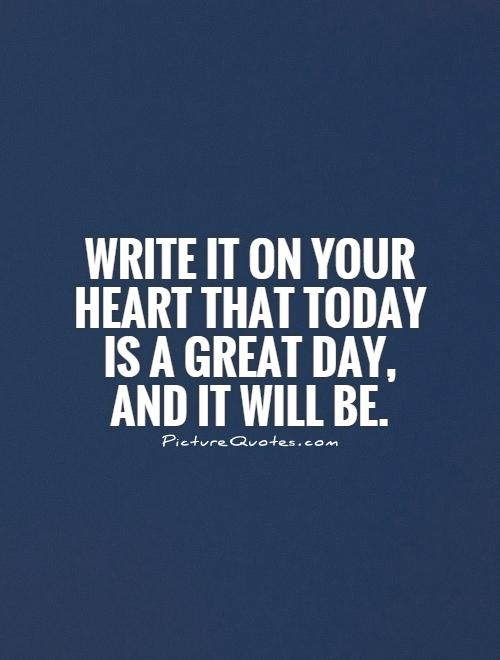 Great Day Quotes Pleasing Today Will Be A Great Day Saying  The Best Collection Of Quotes