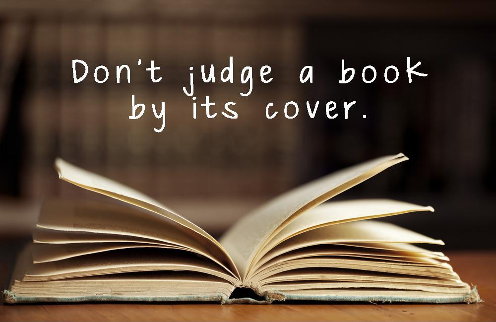 Don't judge a book by its cover Picture Quote #1