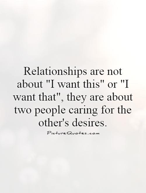 Relationships are not about
