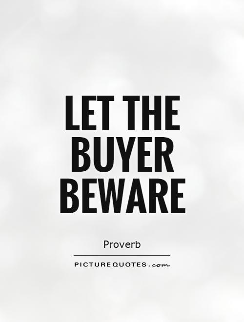 Let The Buyer Beware