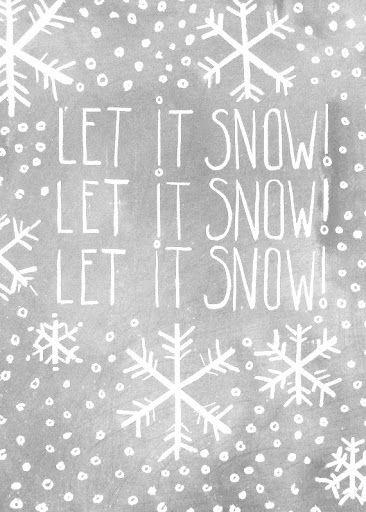 Let it snow,   Let it snow,   Let it snow Picture Quote #2