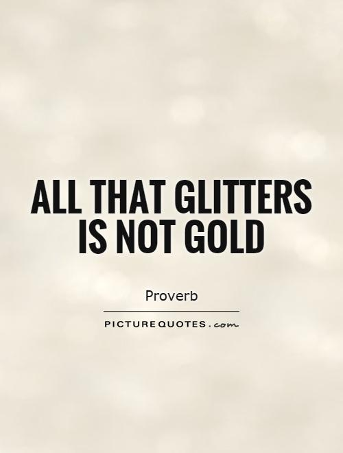 all that glitters is not gold easy essay topics