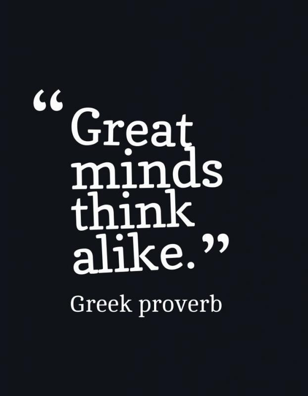 Great Minds Think Alike Quote Great Minds Think Alike