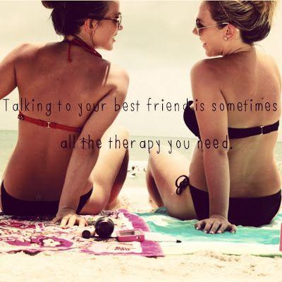 Talking to your best friend is sometimes all the therapy you need Picture Quote #1