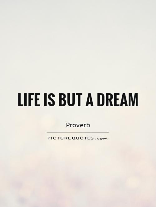 One Line Quotes On Life Adorable Life Is But A Dream  Picture Quotes