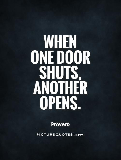 When  one door shuts, another opens Picture Quote #1