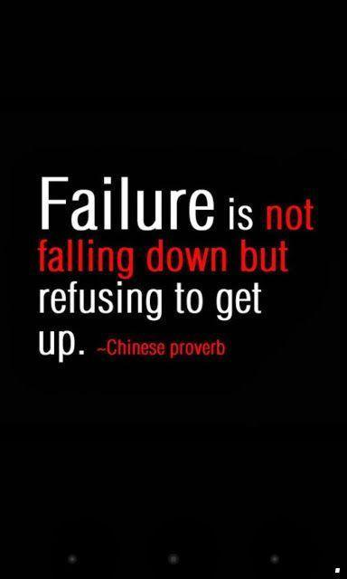 Failure is not falling down but refusing to get up Picture Quote #1