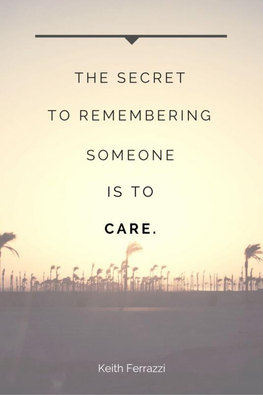 The secret to remembering someone is to care Picture Quote #1