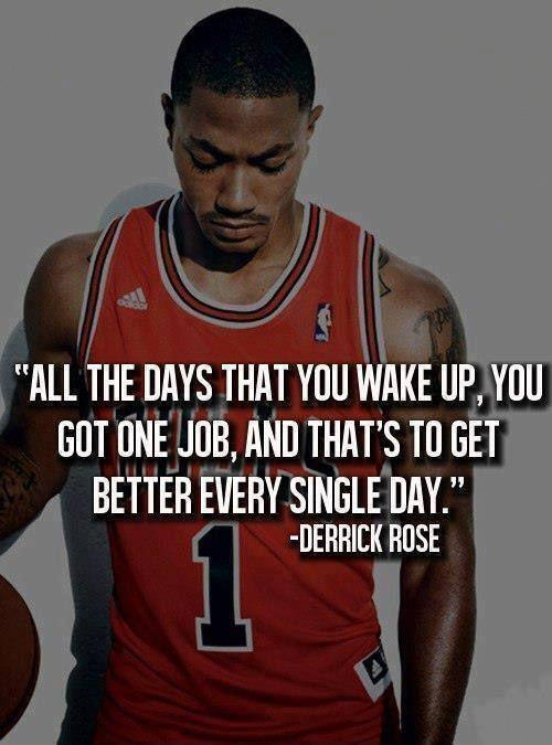 All the days that you wake up, you got one job, and that's to get better every single day Picture Quote #1
