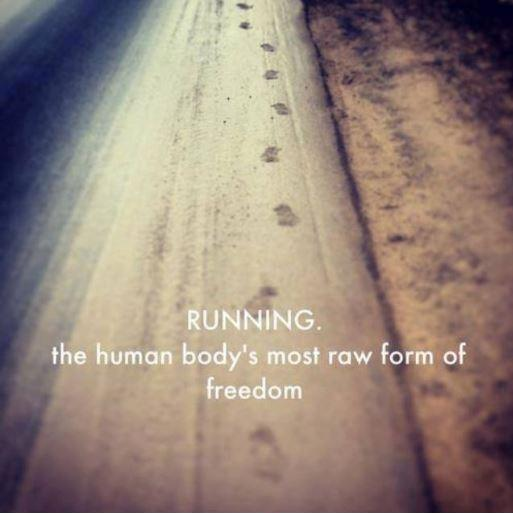 Running. The human body's most raw form of freedom Picture Quote #1