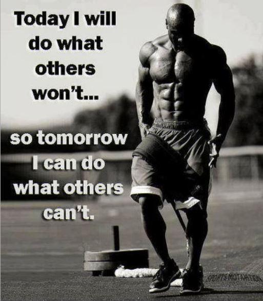 Today I will do what others won't, so tomorrow I can do what others can't Picture Quote #1