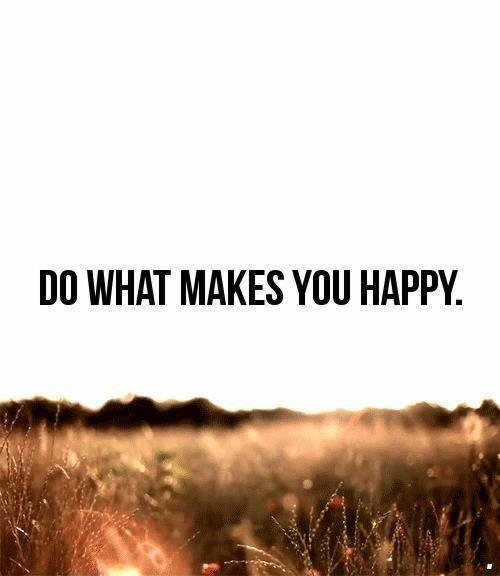 Do what makes you happy Picture Quote #1