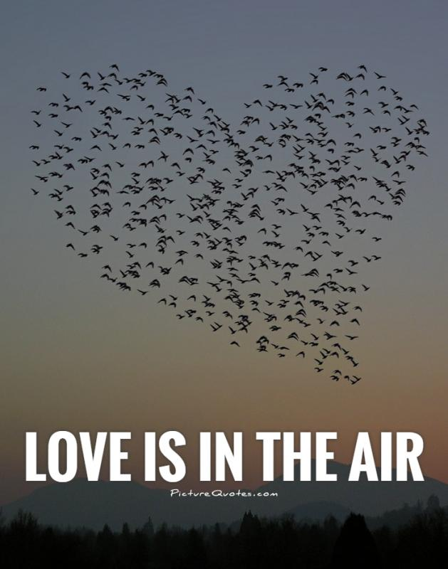 Love is in the air Picture Quote #1