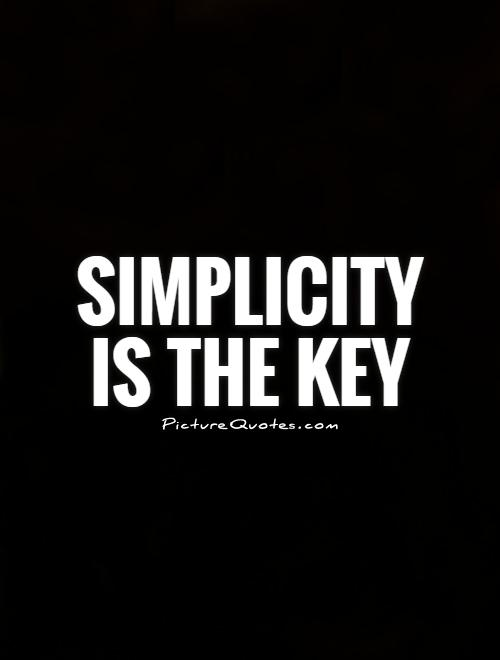 Simplicity Quotes | Simplicity Sayings | Simplicity ...