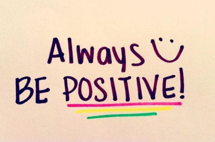 Positive Quote Fascinating Always Be Positive  Picture Quotes