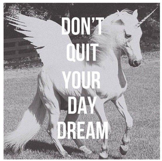 Don't quit your day dream Picture Quote #2