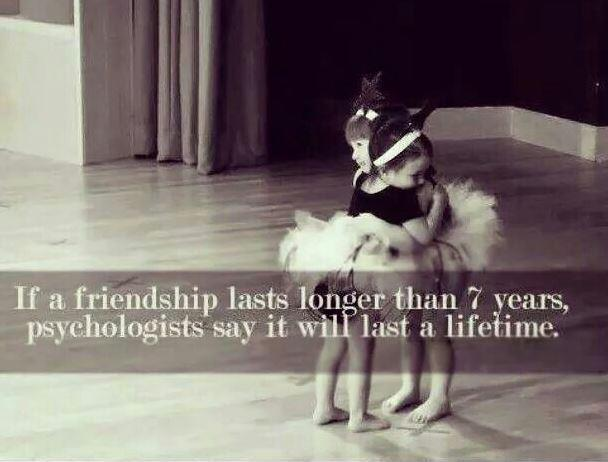 If friendship lasts longer than 7 years, psychologists say it will last a lifetime Picture Quote #1