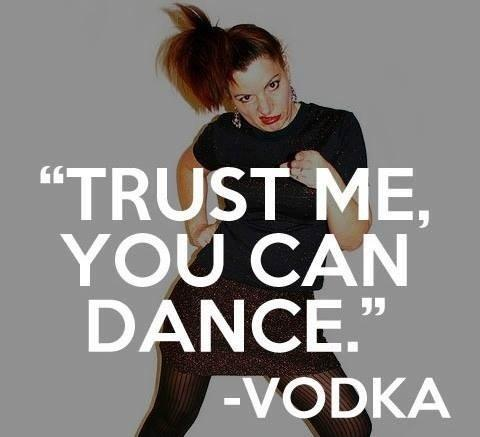 Trust me you can dance. Vodka Picture Quote #2