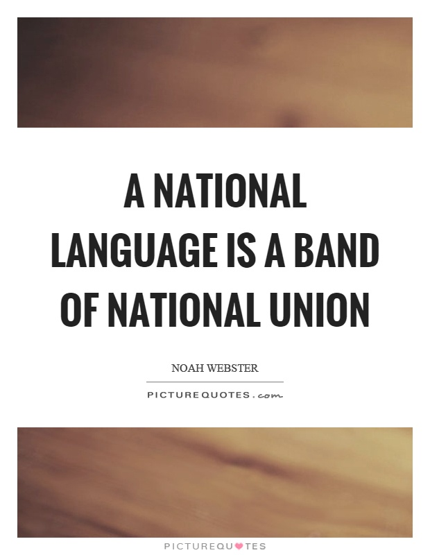 A national language is a band of national union Picture Quote #1