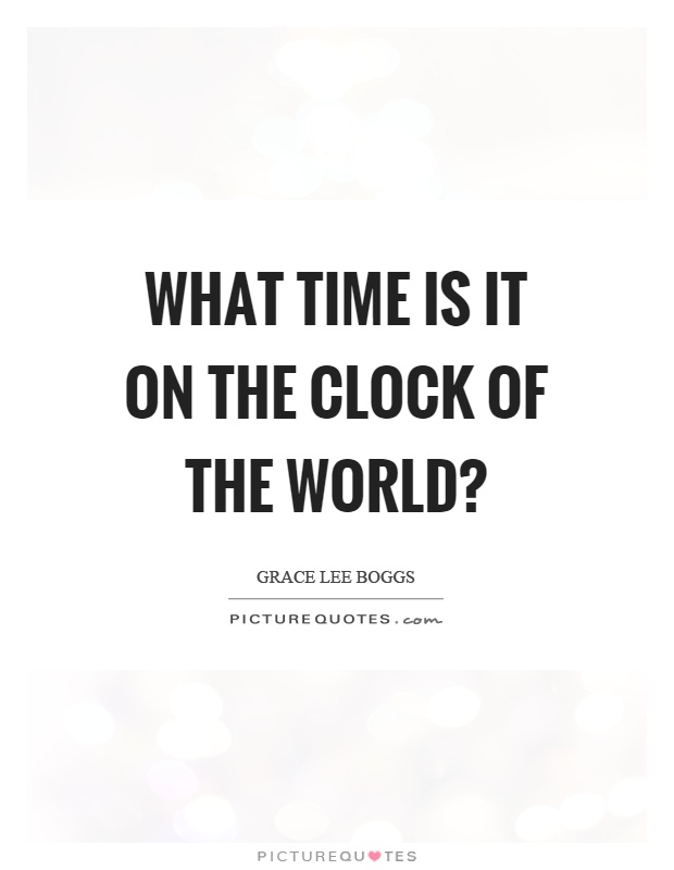 What time is it on the clock of the world? Picture Quote #1