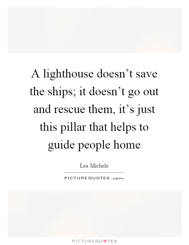 Lighthouse Quotes Delectable Lighthouse Quotes Lighthouse Sayings Lighthouse Picture Quotes