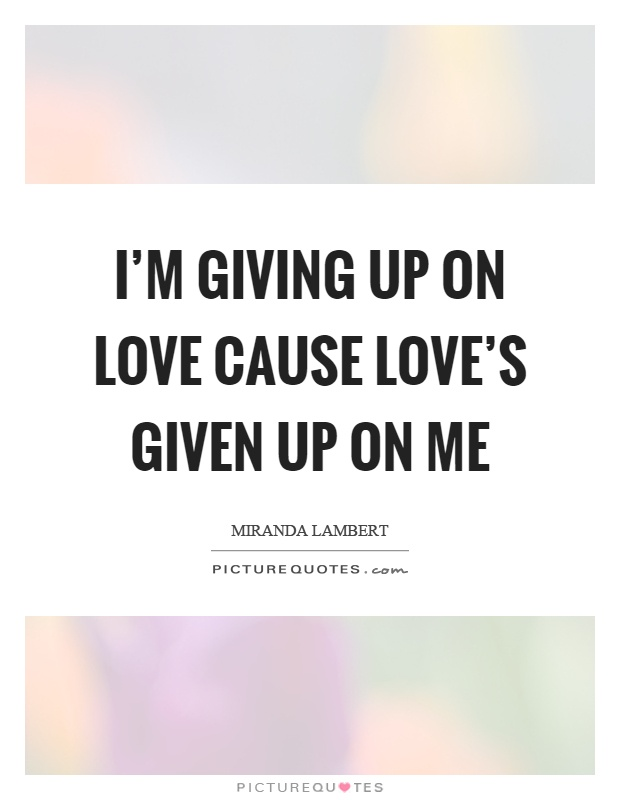 im giving up on life quotes - photo #29