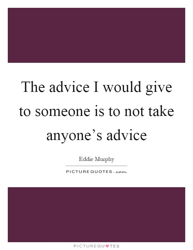 Can you give me advice on someone I care about?