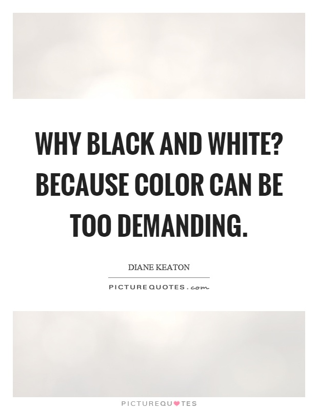 Quotes About Black And White Enchanting Black And White Quotes Sayings Black And White Picture Quotes