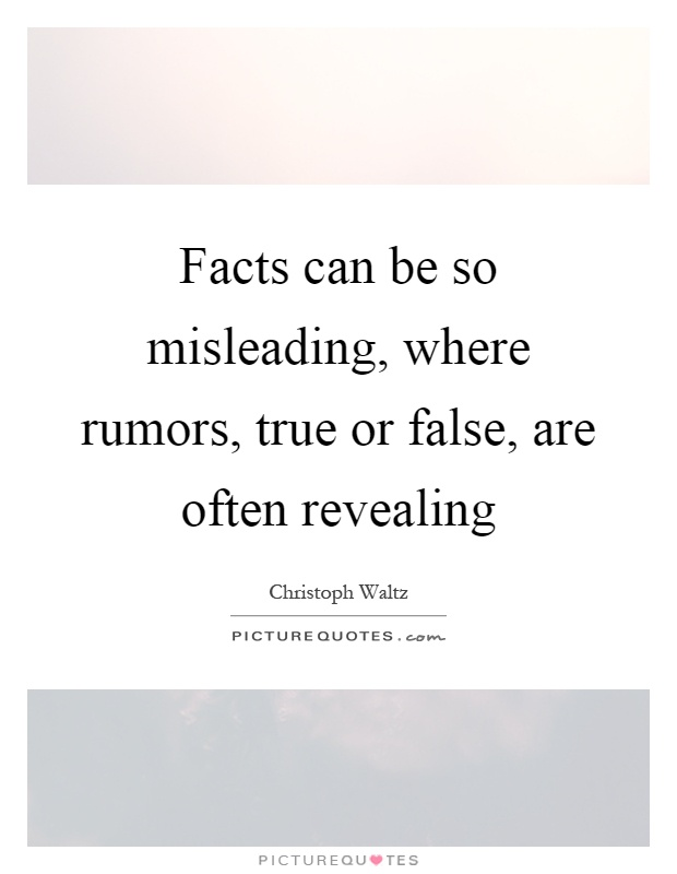 Facts can be so misleading, where rumors, true or false, are often revealing Picture Quote #1