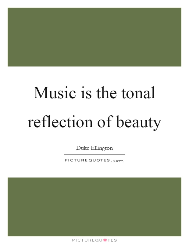 Music is the tonal reflection of beauty Picture Quote #1