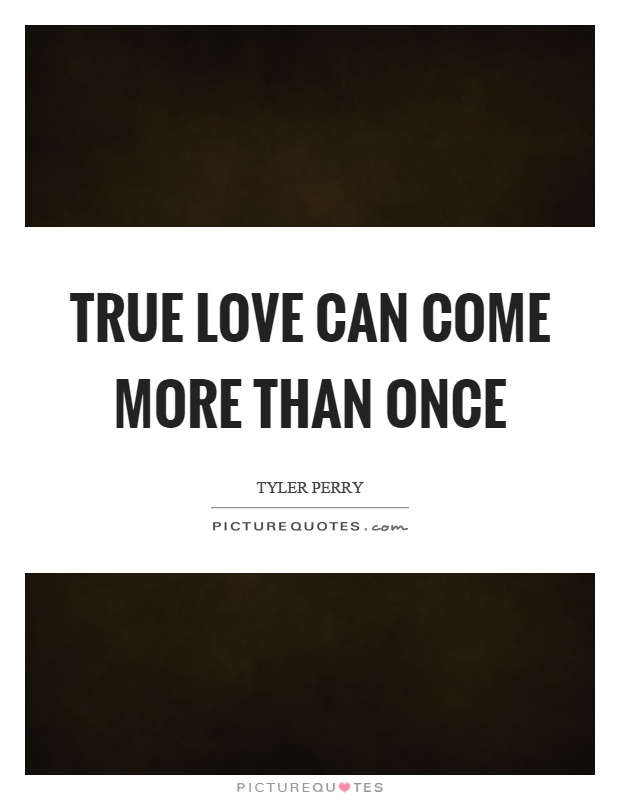 True love can come more than once Picture Quote #1