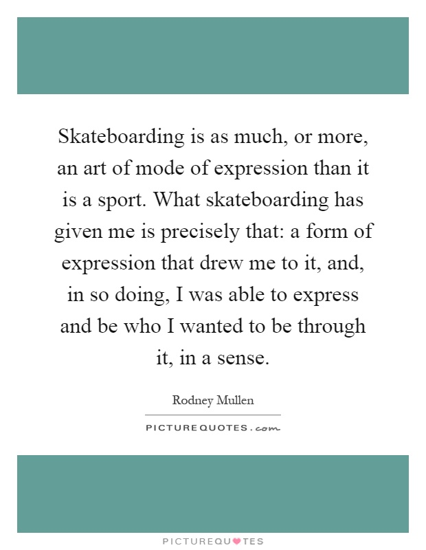 skateboarding is more than just a sport Skateboarding unlikely to be an olympic sport i think the olympics needs skateboarding much more than skateboarding needs the summer games just don't have.