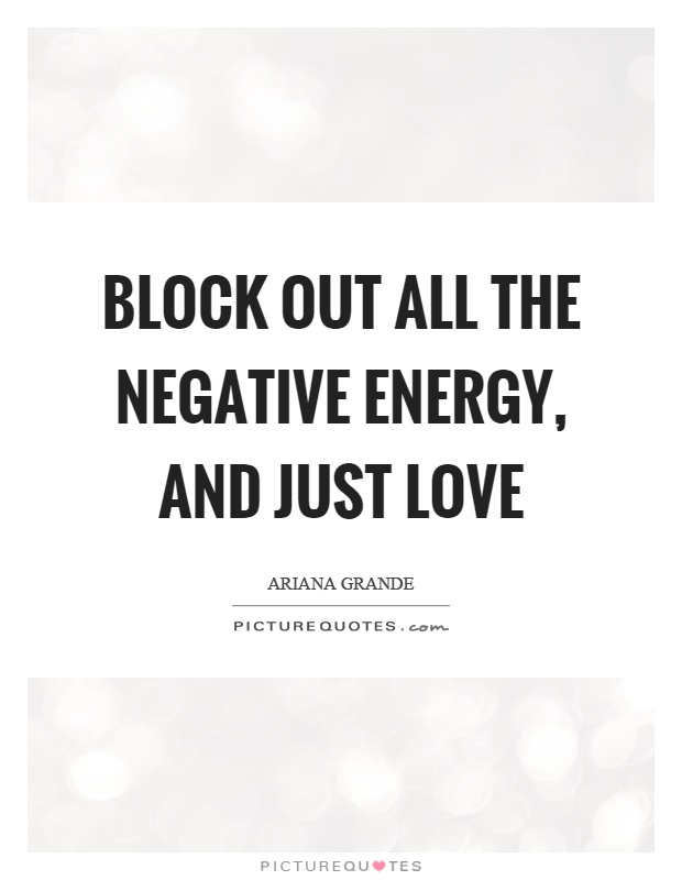 Block Out All The Negative Energy And Just Love Picture