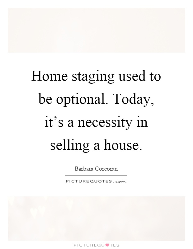 Home staging used to be optional. Today, it\'s a necessity in ...