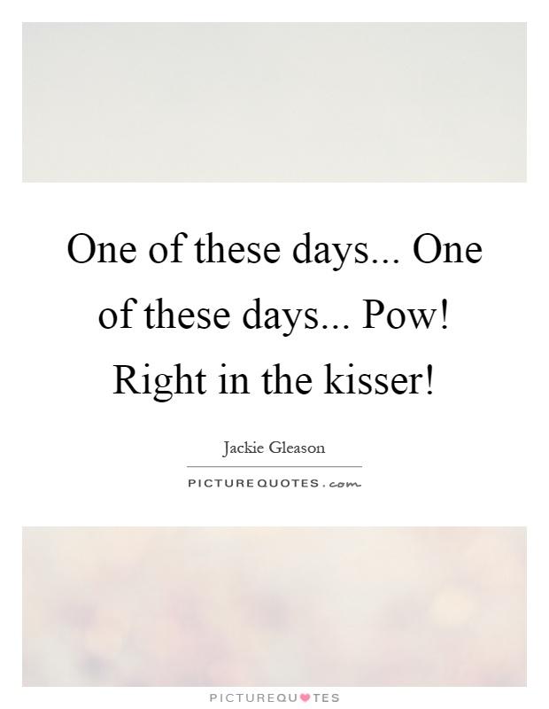 jackie gleason pow right in the kisser - photo #10