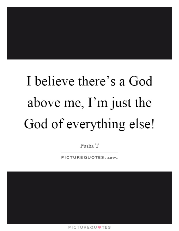 Pusha T Quotes About Love : Believe Quotes Pusha T Quotes