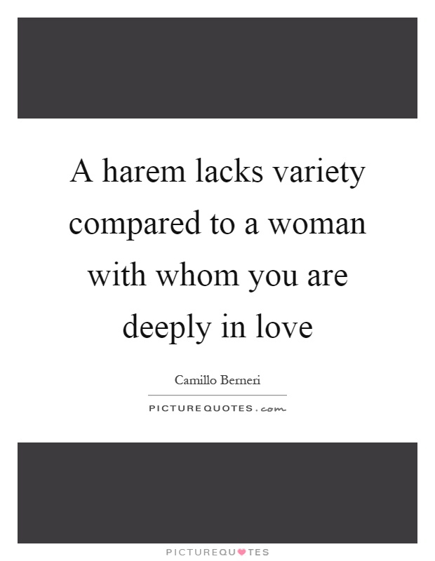 A harem lacks variety compared to a woman with whom you are deeply in love Picture Quote #1