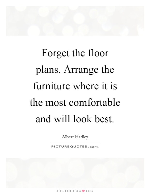 Albert hadley quotes sayings 30 quotations for Furniture quotes