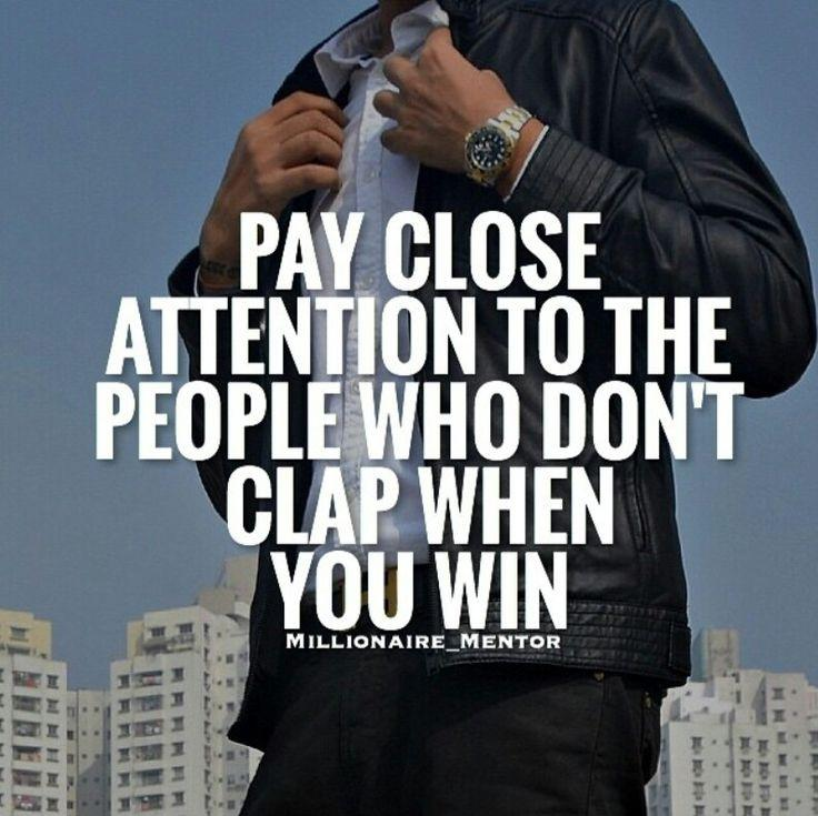 Pay close attention to the people who don't clap when you win Picture Quote #1