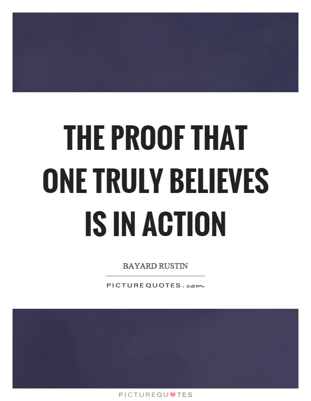 The proof that one truly believes is in action Picture Quote #1