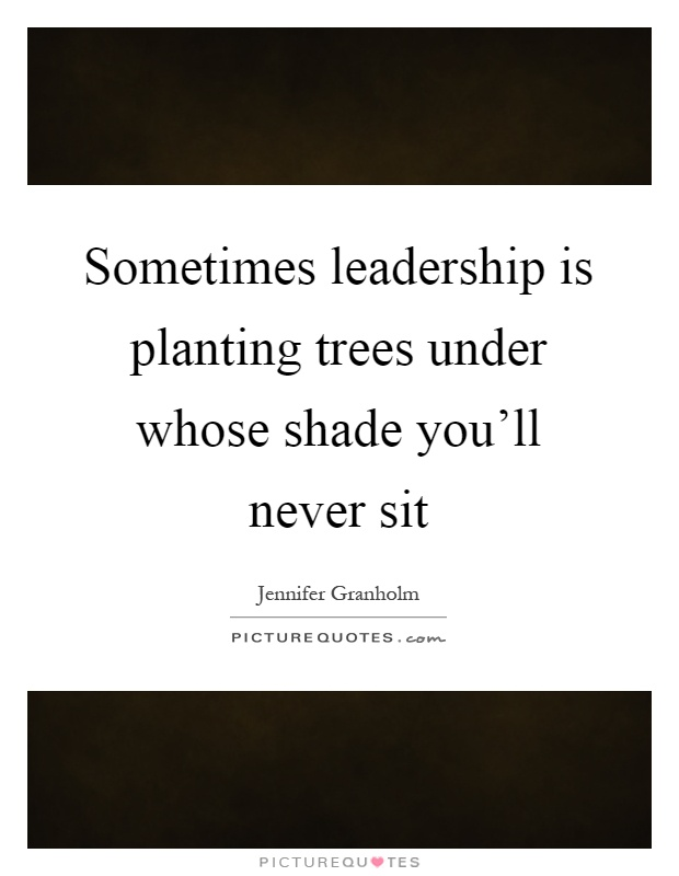 Plant Trees Under Whose Shade Quote : Shade quotes sayings picture