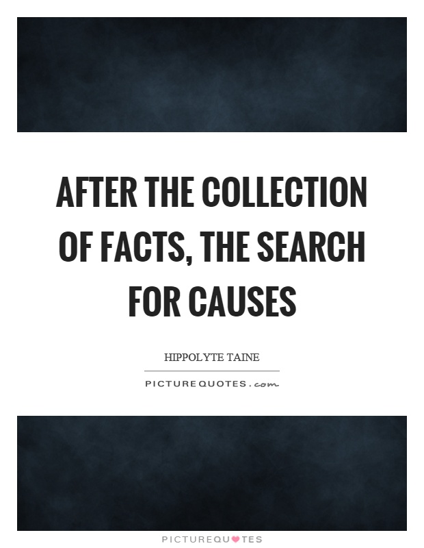 After the collection of facts, the search for causes Picture Quote #1