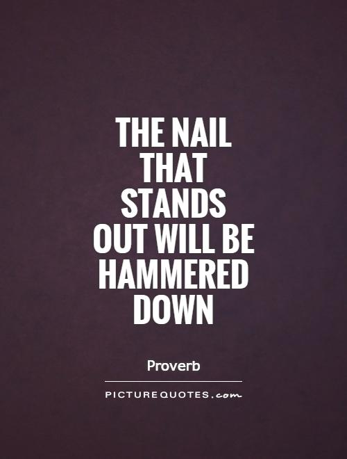 The nail that sticks out will be hammered down Custom paper Academic ...