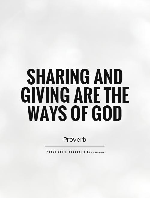 Sharing and giving are the ways of God Picture Quote #1